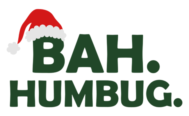 Bah Humbug Day - Merry Christmas!
