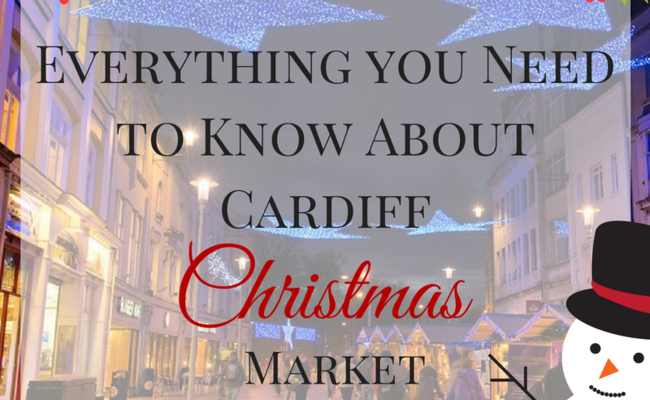 Everything you Need to Know about The Cardiff Christmas Market 2016