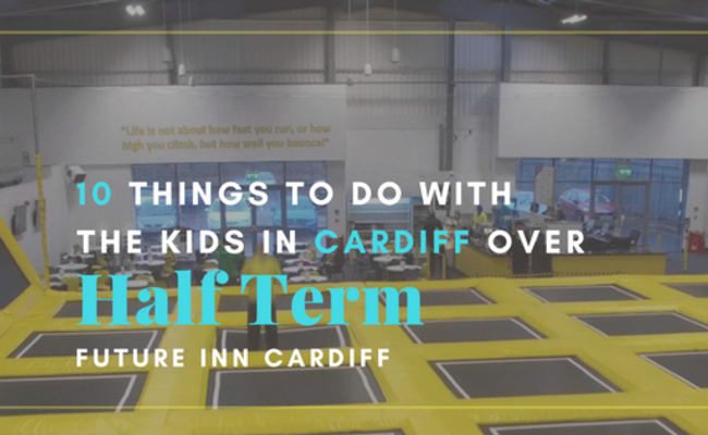 10 Things to do with the Kids in Cardiff over Half Term