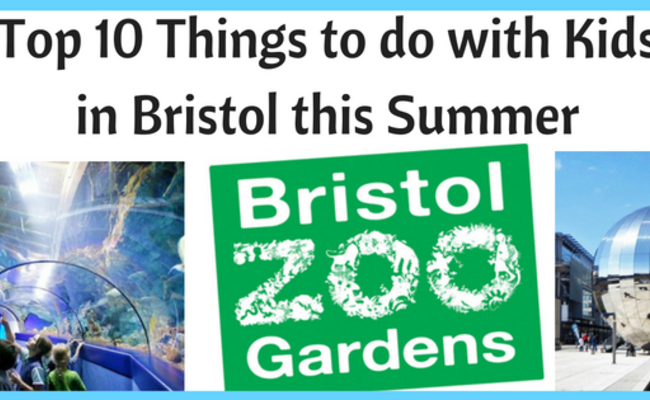 Top 10 Things to do with Kids in Bristol this Summer